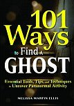 101 Ways to Find a Ghost by Melissa Martin Ellis