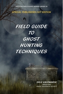 Field Guide to Ghost Hunting Techniques by Dale Kaczmarek